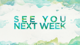 See You Next Week - Title Graphics | Ministry Pass