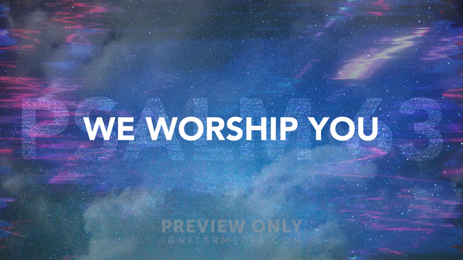 We Worship You (Psalm 63) - Mini Movies | Centerline New Media