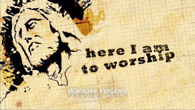 Here I Am To Worship (Karaoke Version) - Lyric Media Lyric